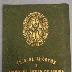 Documentos bancarios: ANTIGUA LIBRETA DE AHORROS.CAJA AHORROS MONTE PIEDAD DE LERIDA. 1972. Lote 110929495