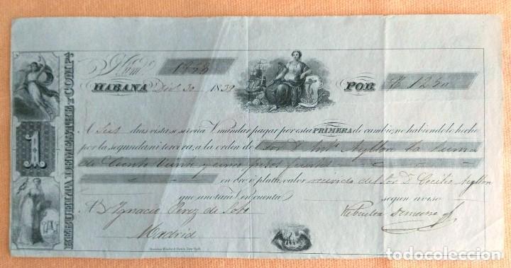 LETRA DE CAMBIO ANTIGUA CUBA LA HABANA AÑO 1839 CON CERTIF. AUTENTICIDAD. DOCUMENTOS BANCARIOS (Coleccionismo - Documentos - Documentos Bancarios)
