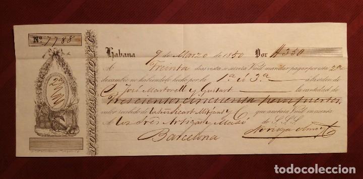 LETRA DE CAMBIO LA HABANA 1850 - JOSE MARTORELL DE BARCELONA - RARA PIEZA - NORIEGA,OLMO Y CIA. (Coleccionismo - Documentos - Documentos Bancarios)