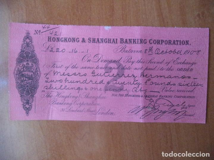 LETRA DE CAMBIO. HONGKONG & SHANGHAI BANKING CORPORATION. BATAVIA. 8-OCTOBER-1908. (Coleccionismo - Documentos - Documentos Bancarios)