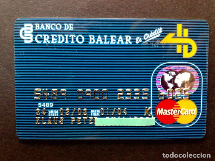 TARJETA MASTERCARD-BANCO DE CREDITO BALEAR-ES CREDIT (02/02)) (Coleccionismo - Documentos - Documentos Bancarios)