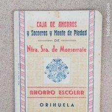 Documentos bancarios: CAJA AHORROS NUESTRA SEÑORA MONSERRATE ORIHUELA 1947 AHORRO ESCOLAR. Lote 149365234