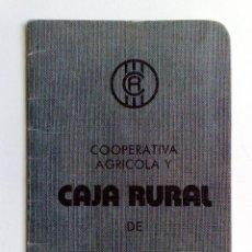 Documentos bancarios: LIBRETA COOPERATIVA AGRICOLA Y CAJA RURAL (COMPL.18 PAG.) EXPEDIDO 1977 EN VILAPLANA. Lote 151807458