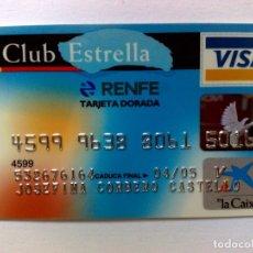 Documentos bancarios: TARJETA VISA PERSONAL DORADA DE LA CAIXA,RENFE-CLUB ESTRELLA,BANDA MAGNETICA EN REVERSO. Lote 174000258