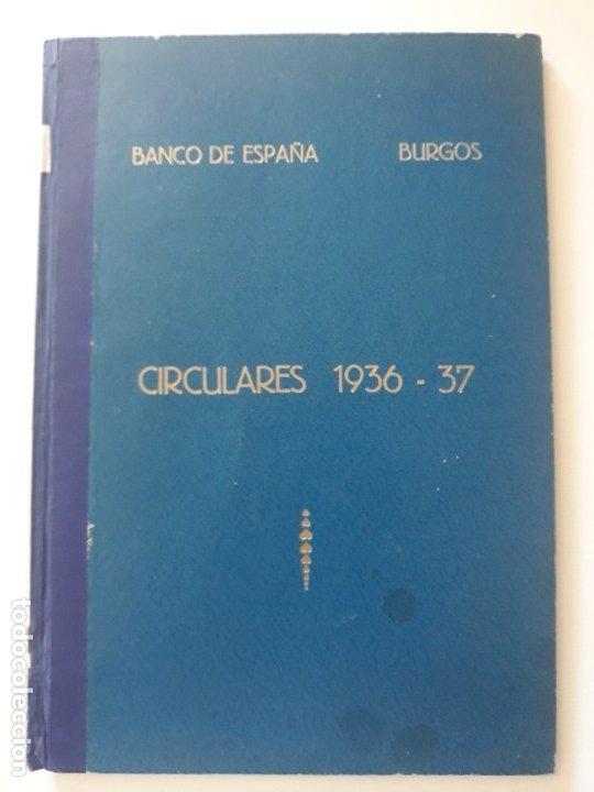 CIRCULARES EMITIDAS POR EL BANCO DE ESPAÑA 1936 - 1937. BURGOS. GUERRA CIVIL. ENCUADERNADAS (Coleccionismo - Documentos - Documentos Bancarios)