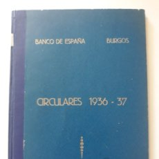 Documentos bancarios: CIRCULARES EMITIDAS POR EL BANCO DE ESPAÑA 1936 - 1937. BURGOS. GUERRA CIVIL. ENCUADERNADAS . Lote 180195377