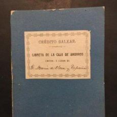 Documentos bancarios: LIBRETA DE LA CAJA DE AHORROS, CREDITO BALEAR, PALMA DE MALLORCA, 1881. Lote 201314246