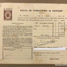 Documentos bancarios: PÓLIZA DE OPERACIONES AL CONTADO AÑO 1946, SOCIEDAD ESPAÑOLA DE FABRICACIONES NITROGENADAS. Lote 216798962