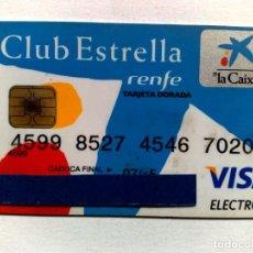 Documentos bancarios: TARJETA VISA ELECTRON (DORADA) CLUB ESTRELLA,RENFE LA CAIXA.. Lote 219826451