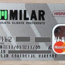 Documentos bancarios: TARJETA FINACIERA HISPAMER PARA LA CADENA MILAR - MASTERCARD - CAD/2005. Lote 289669093