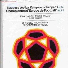 Coleccionismo deportivo: ES EL PROGRAMA OFICIAL DEL CAMPEONATO DE EUROPA DE FUTBOL ITALIA 1980.. Lote 25849261