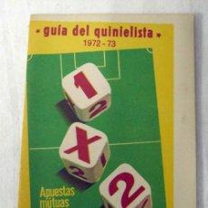 Coleccionismo deportivo: GUÍA DEL QUINIELISTA 1972-73 APUESTAS MUTUAS DEPORTIVO BENÉFICAS. Lote 7541919