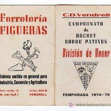 Coleccionismo deportivo: CARTILLA CAMPEONATO DE HOCKEY SOBRE PATINES C.D.VENDRELL TEMPORADA 1974-75 CON PROPAGANDA. Lote 8928182