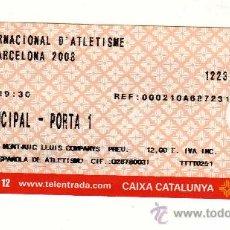 Coleccionismo deportivo: ENTRADA USADA DEL MEETING INTERNACIONAL D'ATLETISME CIUTAT DE BARCELONA 2008. Lote 10905086
