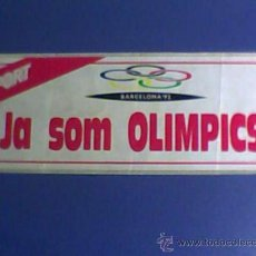 Coleccionismo deportivo: ADHESIVO PEGATINA BARCELONA 92 JA SOM OLIMPICS! JUEGOS OLIMPICOS. Lote 24989660