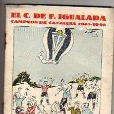 Coleccionismo deportivo: REPORTAJE RELAMPAGO EL C.DE.FUTBOL IGUALADA -CAMPEON DE CATALUÑA 1945-46. Lote 20534688
