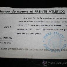 Collectionnisme sportif: PAPELETA SORTEO DE APOYO AL FRENTE ATLETICO 1991. Lote 19513278