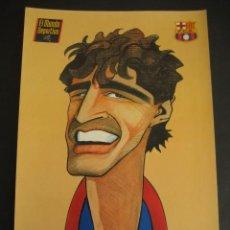 Coleccionismo deportivo: CARICATURA DE NADAL. FUTBOL CLUB BARCELONA. DREAM TEAM. EL MUNDO DEPORTIVO 1994. Lote 24413024