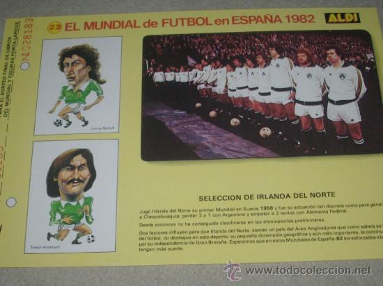-EL MUNDIAL DE FUTBOL DE ESPAÑA 82 : 23 SELECCION DE IRLANDA DEL NORTE (Coleccionismo Deportivo - Documentos de Deportes - Otros)