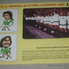 Coleccionismo deportivo: -EL MUNDIAL DE FUTBOL DE ESPAÑA 82 : 23 SELECCION DE IRLANDA DEL NORTE. Lote 26730150