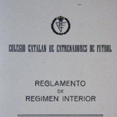 Coleccionismo deportivo: COLEGIO CATALAN DE ENTRENADORES DE FUTBOL - REGLAMENTO AÑO 1978. Lote 28212852