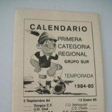 Coleccionismo deportivo: CALENDARIO PRIMERA CATEGORIA REGIONAL, GRUPO SUR, TEMPORADA 1984/85.- . Lote 31953491
