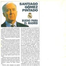 Coleccionismo deportivo: REAL MADRID: FOLLETO ELECTORAL DE SANTIAGO GÓMEZ PINTADO. 1995. Lote 32713359