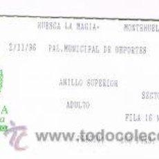 Coleccionismo deportivo: ENTRADA BALONCESTO HUESCA LA MAGIA VS MONTEHUELVA. Lote 33243958