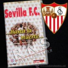 Coleccionismo deportivo: SEVILLA HASTA LA MUERTE - GOLES TEMPORADA 98 99 ASCENSO A 1ª DIVISIÓN FÚTBOL CLUB FC DEPORTE VHS. Lote 33687196