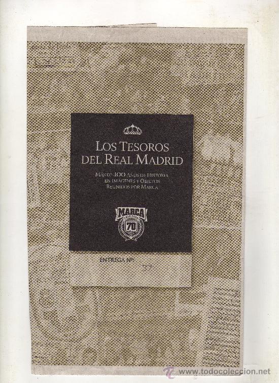 ENTREGA Nº 37 DE LOS TESOROS DEL REAL MADRID EDITADO POR EL DIARIO MARCA (Coleccionismo Deportivo - Documentos de Deportes - Otros)