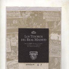 Coleccionismo deportivo: ENTREGA Nº 47 DE LOS TESOROS DEL REAL MADRID EDITADO POR EL DIARIO MARCA. Lote 33761423