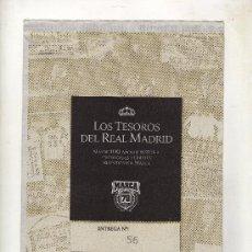 Coleccionismo deportivo: ENTREGA Nº 56 DE LOS TESOROS DEL REAL MADRID EDITADO POR EL DIARIO MARCA. Lote 33761441