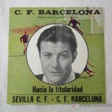 Coleccionismo deportivo: PROGRAMA OFICIAL FUTBOL FC BARCELONA - PARTIDO SEVILLA CF - 7 MARZO 1971 AÑO 22 Nº 366. Lote 34421616