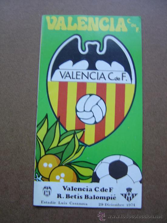 PROGRAMA OFICIAL VALENCIA C,F- REAL BETIS 1973-1974 73-74 CAMPEONATO DE LIGA (Coleccionismo Deportivo - Documentos de Deportes - Otros)