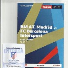 Coleccionismo deportivo: PACK PROGRAMA OFICIAL + ENTRADA CHAMPIONS LEAGUE 12-13 BALONMANO - AT.MADRID VS BARCELONA. Lote 36860185