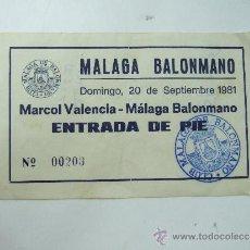 Coleccionismo deportivo: ENTRADA - CLUB MALAGA DE BALONMANO - MARCOL VALENCIA - ENTRADA DE PIE - 1981. Lote 37353742
