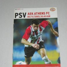 Coleccionismo deportivo: PROGRAMA (CHAMPIONS LEAGUE 03/04) PSV EINDHOVEN - AEK ATENAS (VER FOTOS KEZMAN, ROBBEN, ROMARIO,...). Lote 37829680