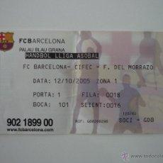 Coleccionismo deportivo: ENTRADA BALONMANO PALAU BLAUGRANA FC BARCELONA - FRIGORIFICOS MORRAZO TEMPORADA 2005 2006 - BARÇA . Lote 39436196