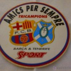 Coleccionismo deportivo: PEGATINA ADHESIVO FC BARCELONA DIARIO SPORT AMICS PER SEMPRE TRICAMPIONS BARÇA-TENERIFE. Lote 41365779