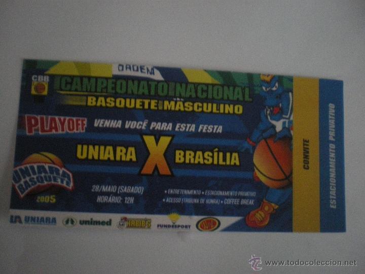 ENTRADA BALONCESTO - UNIARA BASQUETE - BRASILIA - CAMPEONATO NACIONAL BRASIL - 28/05/2005 (Coleccionismo Deportivo - Documentos de Deportes - Otros)