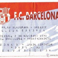 Coleccionismo deportivo: ENTRADA BALONCESTO F.C BARCELONA - PANATHINAIKOS - BASKET LIGA EUROPEA BARÇA - AÑO 1995.. Lote 41883184