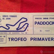Coleccionismo deportivo: R643 ENTRADA TICKET JARAMA 1983 PADDOCK RACE TROFEO PRIMAVERA. Lote 42292273