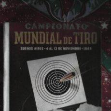 Coleccionismo deportivo: CATALOGO CAMPEONATO MUNDIAL DE TIRO (BUENOS AIRES - 4 AL 13-11-1949) - F.A.T. - UNICO!. Lote 42442434