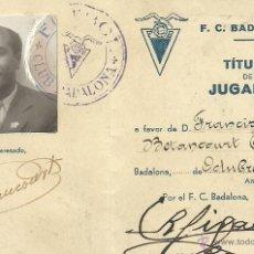 Coleccionismo deportivo: (F-412)CARNET DE JUGADOR DE FRANCISCO BETANCOURT F.C.BADALONA,AÑO 1939,EX-JUGADOR DEL F.C.BARCELONA. Lote 42787180