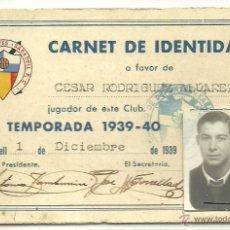 Coleccionismo deportivo: (F-414)CARNET DE IDENTIDAD DEL JUGADOR CESAR RODRIGUEZ,CD.SABADELL,1939-40,EX-C.F.BARCELONA. Lote 42825946