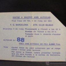 Coleccionismo deportivo: TICKET DEL VIAJE EN AUTOCAR A MADRID - FINAL COPA DEL REY 1984 - BARCELONA - ATH. CLUB BILBAO -. Lote 43906150