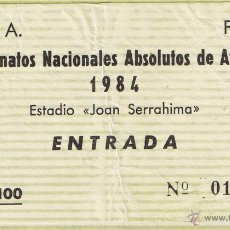 Coleccionismo deportivo: ENTRADA CAMPEONATOS NACIONALES ABSOLUTOS DE ATLETISMO 1984 - ESTADIO SERRAHIMA. Lote 43917679