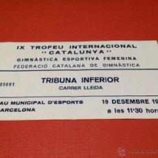 Coleccionismo deportivo: IX TROFEO INTERNACIONAL DE CATALUÑA GIMNASIA DEPORTIVA FEMENINA- BARCELONA, 1982- ENTRADA.. Lote 44651998