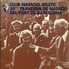 Coleccionismo deportivo: REVISTA CLUB NATACIÓ ATLÈTIC BARCELONETA - 50ª TRAVESIA DE NATACIÓ DEL PORT DE BARCELONA - 1977. Lote 44833407