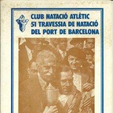 Coleccionismo deportivo: REVISTA CLUB NATACIÓ ATLÈTIC BARCELONETA - 51ª TRAVESIA DE NATACIÓ DEL PORT DE BARCELONA - 1978. Lote 44833522